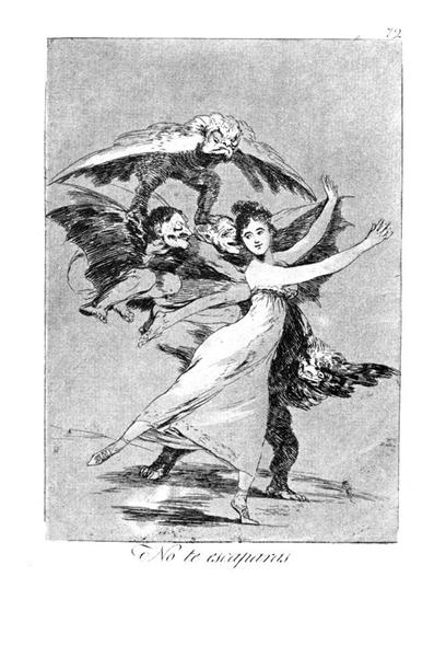 You will not escape - Francisco Goya