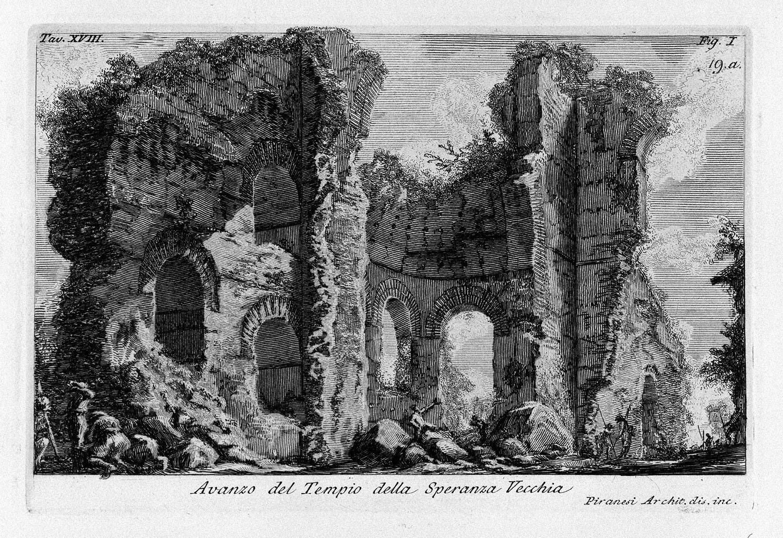 The Roman antiquities, t. 1, Plate XVIII. Ruins of the Tempio della Speranza Vecchia., 1756