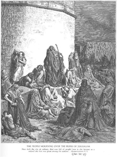 The People Mourning over the Ruins of Jerusalem, Lamentations 1:1-2 - Dore Gustave