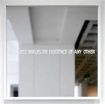 No object implies the existence of any other - Ian Burn